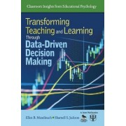 Transforming Teaching and Learning Through Data-Driven Decision Making by Sharnell S. Jackson