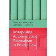 Juxtaposing Autonomy and Paternalism in Private Law by Anthony I. Ogus