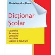 Dicţionar şcolar de sinonime, antonime, paronime, expresii şi locuţiuni