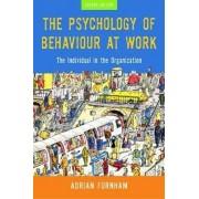 The Psychology of Behaviour at Work by Adrian F. Furnham