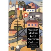 The Cambridge Companion to Modern Latin American Culture by John King