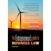 The Entrepreneur's Guide to Business Law by Constance E Bagley