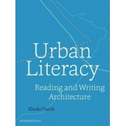 Urban Literacy - Reading and Writing Architecture by Klaske Havik