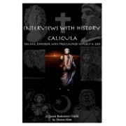 Interviews with History - Caligula: The Evil Emperor Who Proclaimed Himself a God