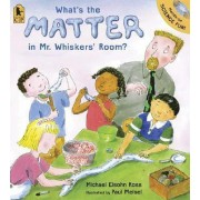 What's the Matter in Mr. Whiskers' Room? by Michael Elsohn Ross