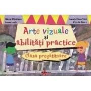 Arte vizuale si abilitati practice Clasa pregatitoare - Mirela Mihailescu