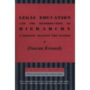 Legal Education and the Reproduction of Hierarchy by Duncan Kennedy