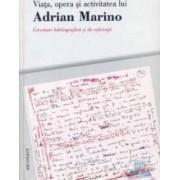 Viata opera si activitatea lui Adrian Marino