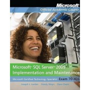 Exam 70-431 Microsoft SQL Server 2005 Implementation and Maintenance with Lab Manual Set by Microsoft Official Academic Course