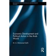 Economic Development and Political Action in the Arab World by M. a. Mohamed Salih