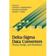 Delta-Sigma Data Conversions by Steven R. Norsworthy