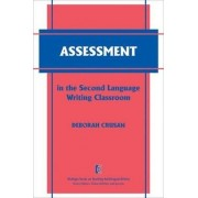 Assessment in the Second Language Writing Classroom by Deborah Crusan