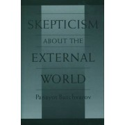 Skepticism About the External World by Panayot Butchvarov