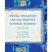 Special Education Law and Practice in Public Schools by Larry Dean Bartlett