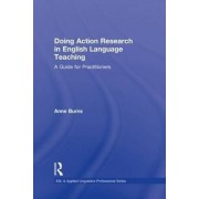 Doing Action Research in English Language Teaching by Anne Burns