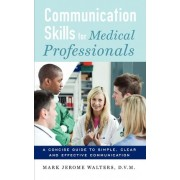 Communication Skills for Medical Professionals by Mark Jerome Walters
