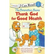 The Berenstain Bears, Thank God for Good Health by Zondervan