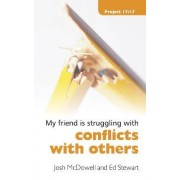 My Friend is Struggling with Conflict with Others by Josh McDowell