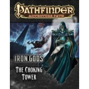 Pathfinder Adventure Path: Iron Gods Part 3 - The Choking Tower by Ron Lundeen