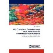 HPLC Method Development and Validation in Pharmaceutical Analysis by Shabir Ghulam