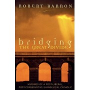 Bridging the Great Divide by Robert Barron