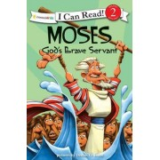 Moses, God's Brave Servant by Dennis Jones