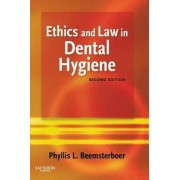 Ethics and Law in Dental Hygiene by Phyllis L. Beemsterboer