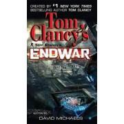 Endwar by Tom Clancy