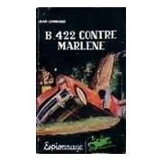 B 422 contre Marlène - Jean Lombard - Livre