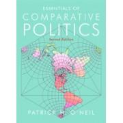 Essentials of Comparative Politics by Patrick O'Neil