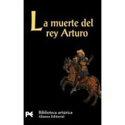 La muerte del rey Arturo / the Death of King Arthur by Carlos Alvar