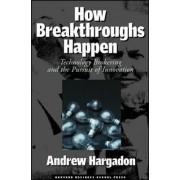How Breakthroughs Happen by Andrew Hargadon