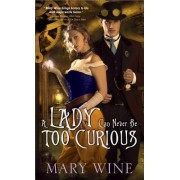 Lady Can Never Be Too Curious by Mary Wine