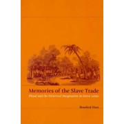 Memories of the Slave Trade by Rosalind Shaw