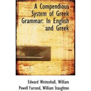 A Compendious System of Greek Grammar by Edward Wettenhall