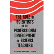 The Role of Scientists in the Professional Development of Science Teachers by Committee on Biology Teacher Inservice Programs