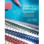 Workbook in Everyday Spanish by Robert J. Dixson