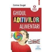 Ghidul aditivilor alimentari - Corinne Gouget