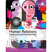 Human Relations: Interpersonal Job-Oriented Skills, Global Edition by Andrew J. Dubrin