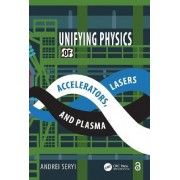 Unifying Physics of Accelerators, Lasers and Plasma by Andrei Seryi