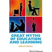 Great Myths of Education and Learning by Jeffrey D. Holmes