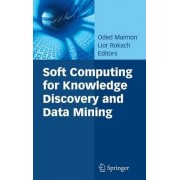 Soft Computing for Knowledge Discovery and Data Mining by Oded Maimon