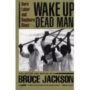 Wake Up Dead Man by Bruce Jackson