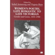 Women's Poetry, Late Romantic to Late Victorian by Isobel Armstrong
