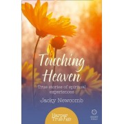 Harpertrue Fate - A Short Read: Touching Heaven: True Stories of Spiritual Experiences by Jacky Newcomb