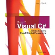 Microsoft Visual C#: An Introduction to Object-Oriented Programming by Joyce Farrell