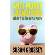 Anti-Money Laundering by Susan Grossey
