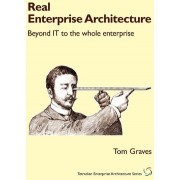 Real Enterprise Architecture by T S Graves