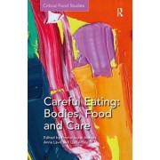 Careful Eating: Bodies, Food and Care by Emma-Jayne Abbots