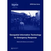 Geospatial Information Technology for Emergency Response by Sisi Zlatanova